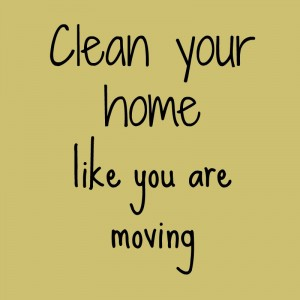 Clean Your Home Like You Are Moving