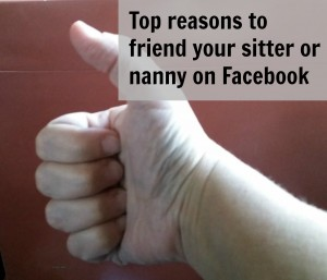 Top reasons why you should 'friend' your sitter or nanny on social media