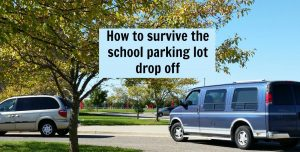 How to survive the school parking lot drop off